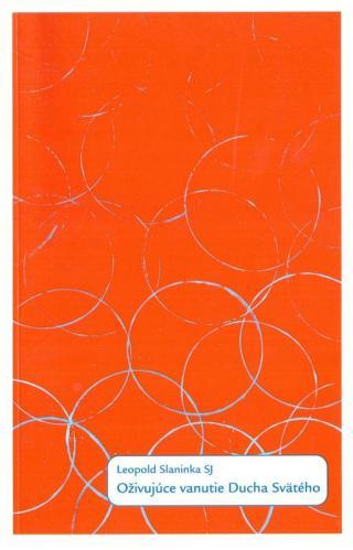 Oživujúce vanutie Ducha Svätého - SJ Leopold Slaninka [E-kniha]